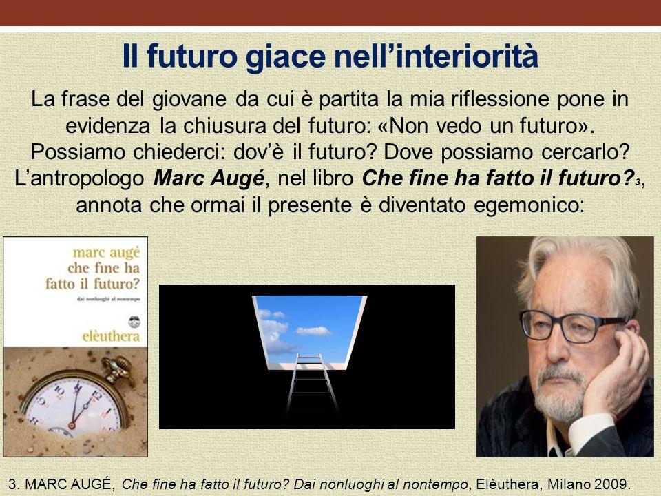 Il futuro giace nell'interiorità