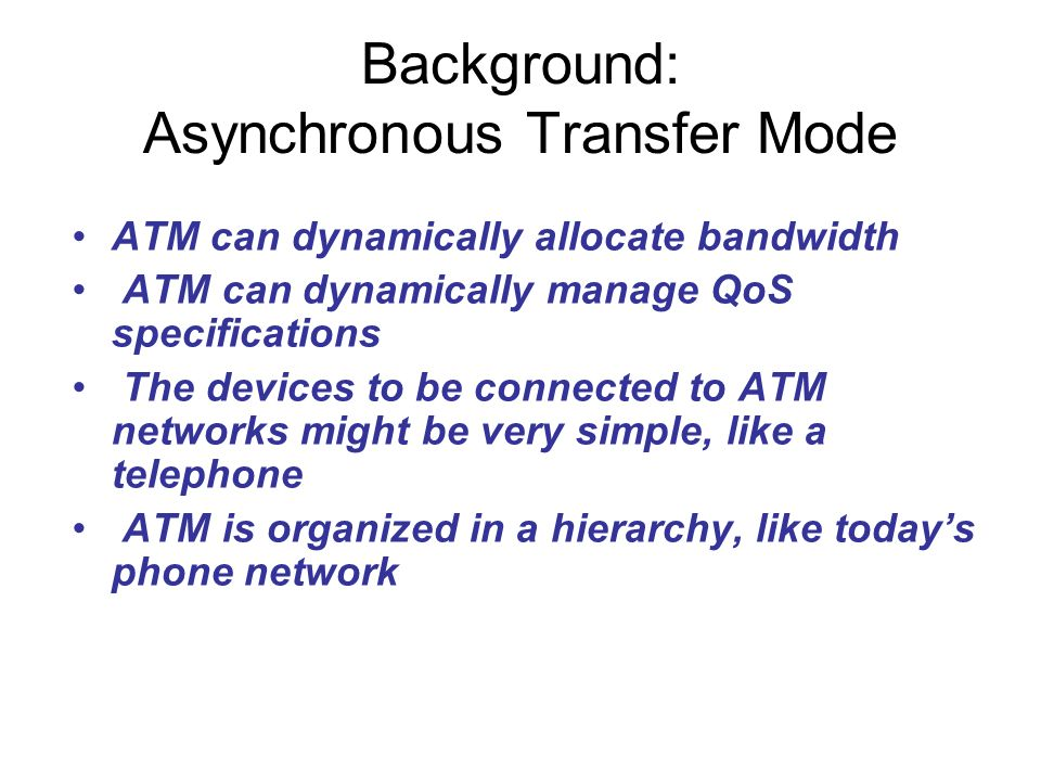 Background: Asynchronous Transfer Mode