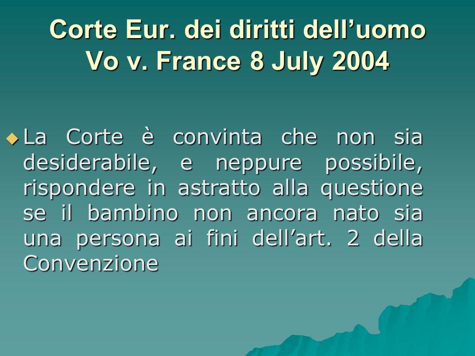 Corte Eur. dei diritti dell'uomo Vo v. France 8 July 2004