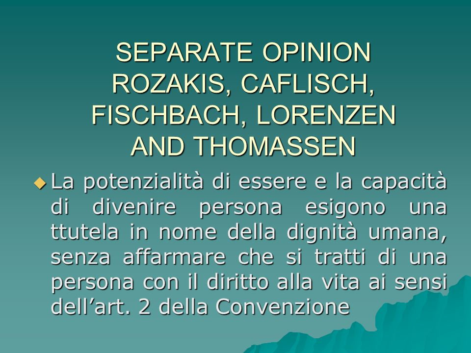 SEPARATE OPINION ROZAKIS, CAFLISCH, FISCHBACH, LORENZEN AND THOMASSEN
