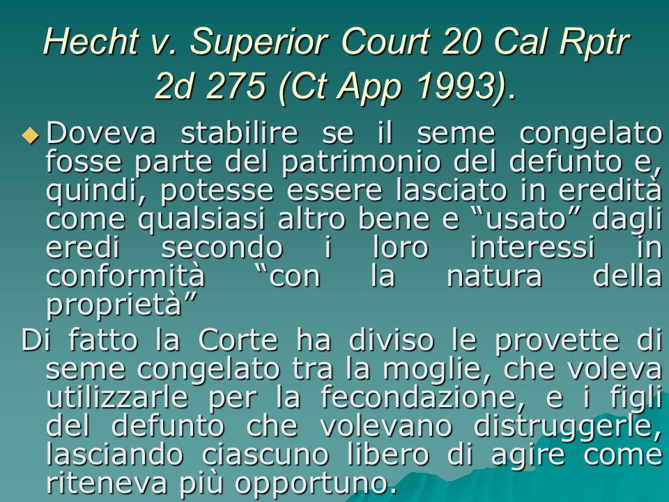 Hecht v. Superior Court 20 Cal Rptr 2d 275 (Ct App 1993).