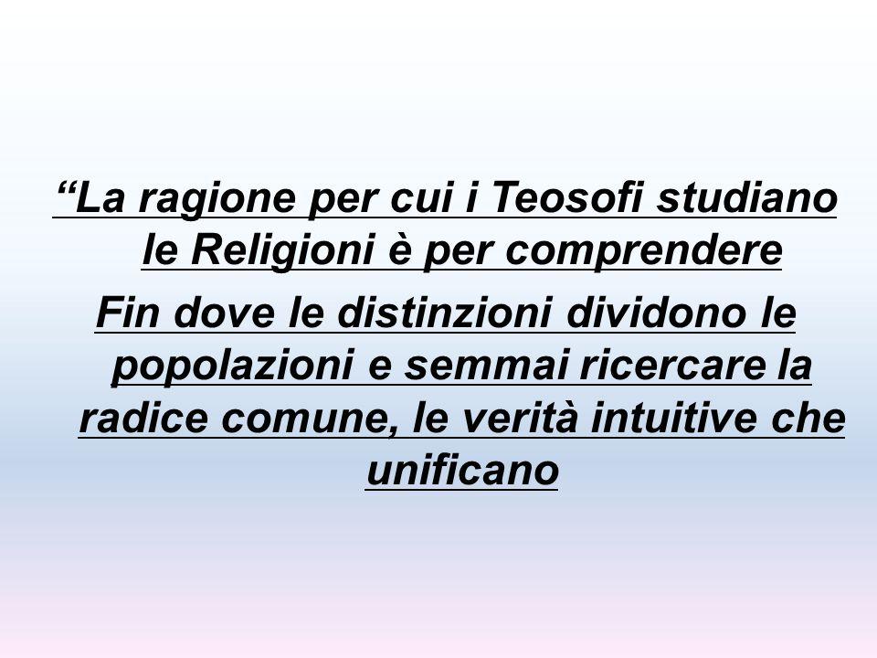 La ragione per cui i Teosofi studiano le Religioni è per comprendere