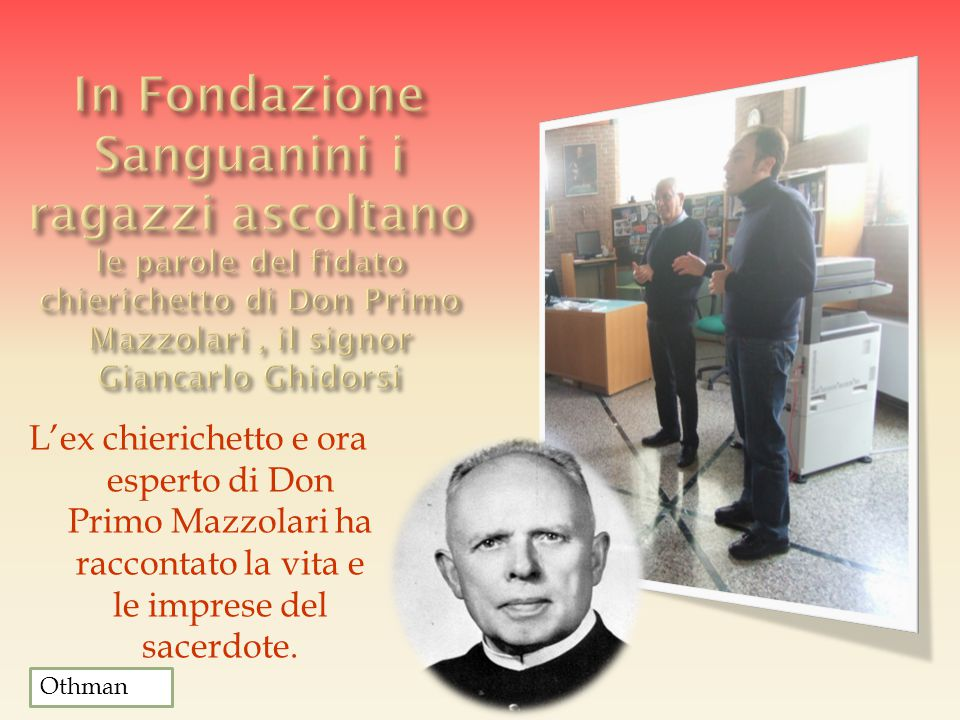 In Fondazione Sanguanini i ragazzi ascoltano le parole del fidato chierichetto di Don Primo Mazzolari , il signor Giancarlo Ghidorsi