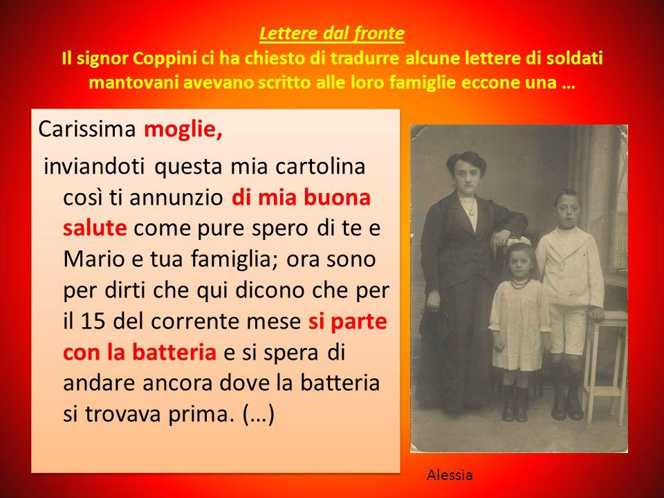 Lettere dal fronte Il signor Coppini ci ha chiesto di tradurre alcune lettere di soldati mantovani avevano scritto alle loro famiglie eccone una …