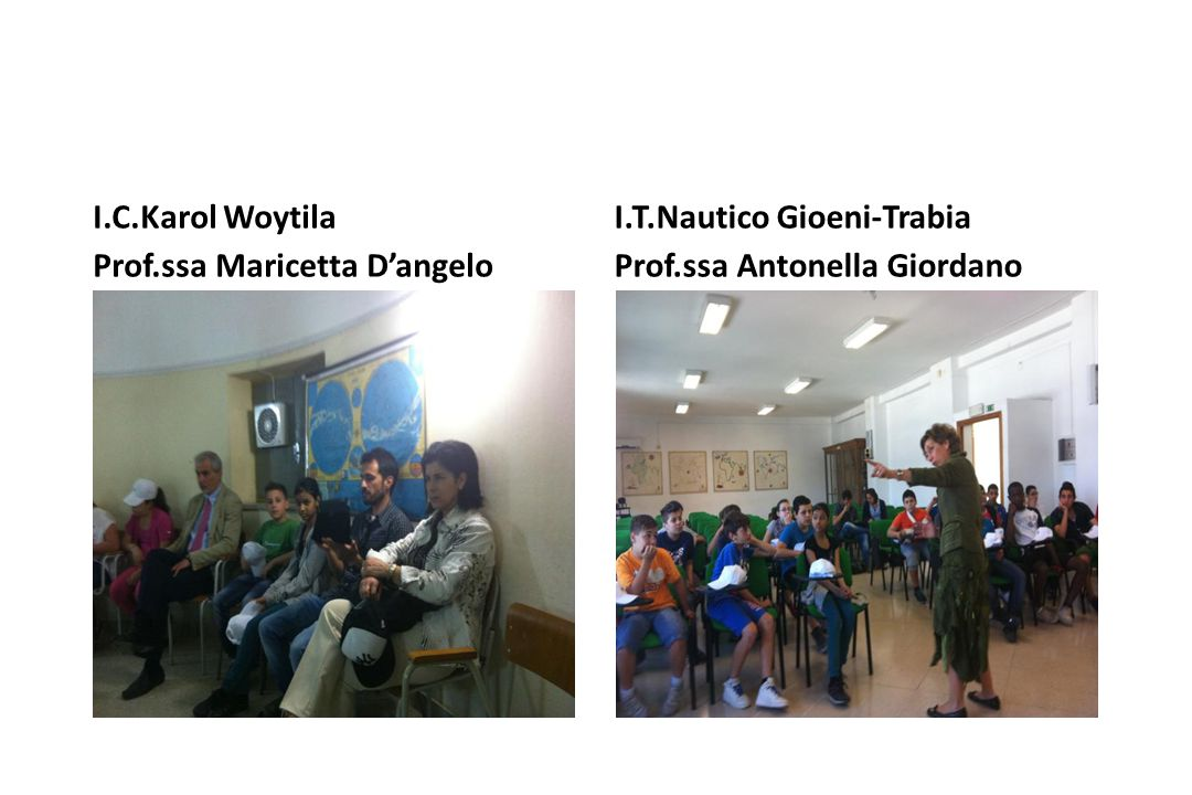 I.C.Karol Woytila Prof.ssa Maricetta D'angelo I.T.Nautico Gioeni-Trabia Prof.ssa Antonella Giordano