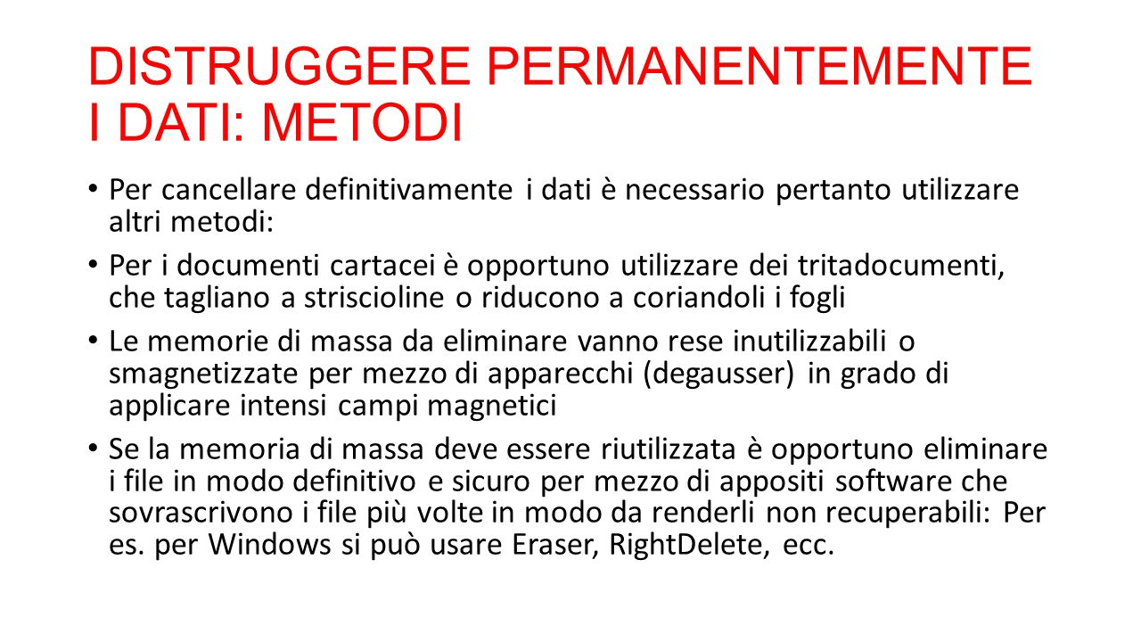 DISTRUGGERE PERMANENTEMENTE I DATI: METODI