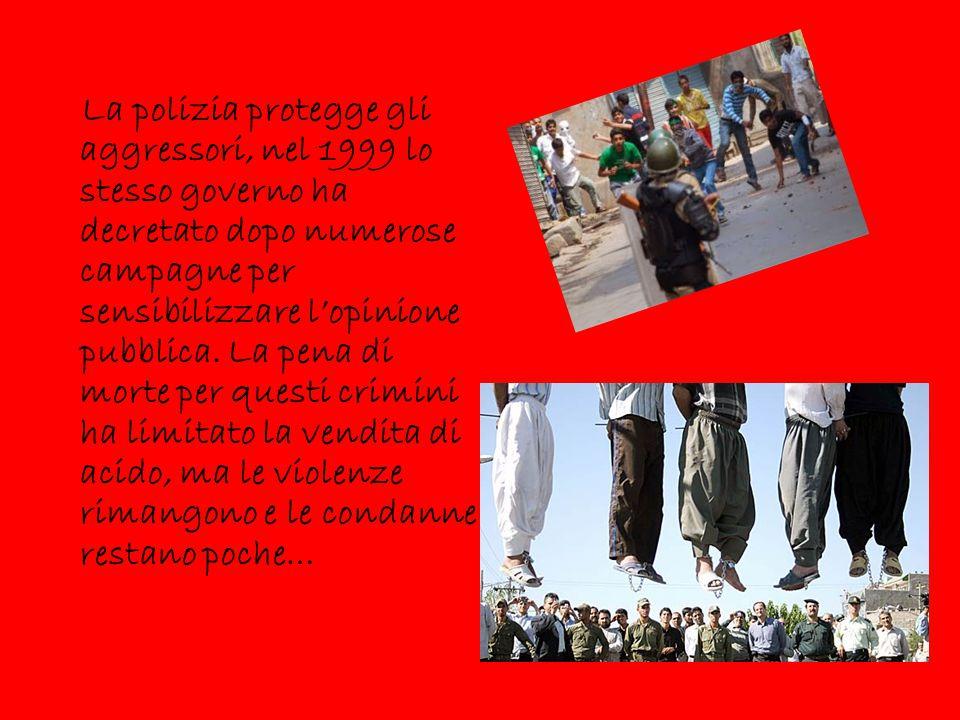La polizia protegge gli aggressori, nel 1999 lo stesso governo ha decretato dopo numerose campagne per sensibilizzare l'opinione pubblica.