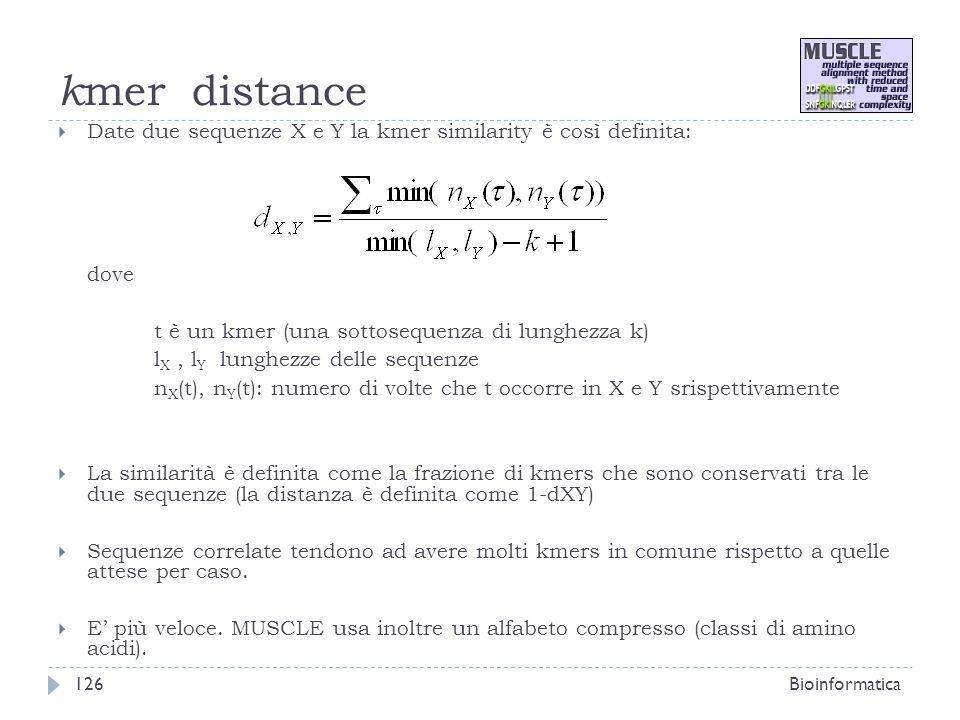 kmer distance Date due sequenze X e Y la kmer similarity è così definita: dove. t è un kmer (una sottosequenza di lunghezza k)