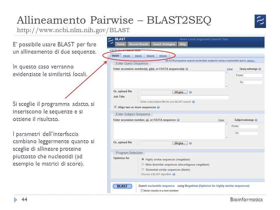 Allineamento Pairwise – BLAST2SEQ http://www.ncbi.nlm.nih.gov/BLAST