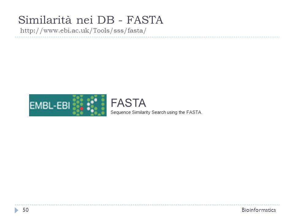 Similarità nei DB - FASTA http://www.ebi.ac.uk/Tools/sss/fasta/