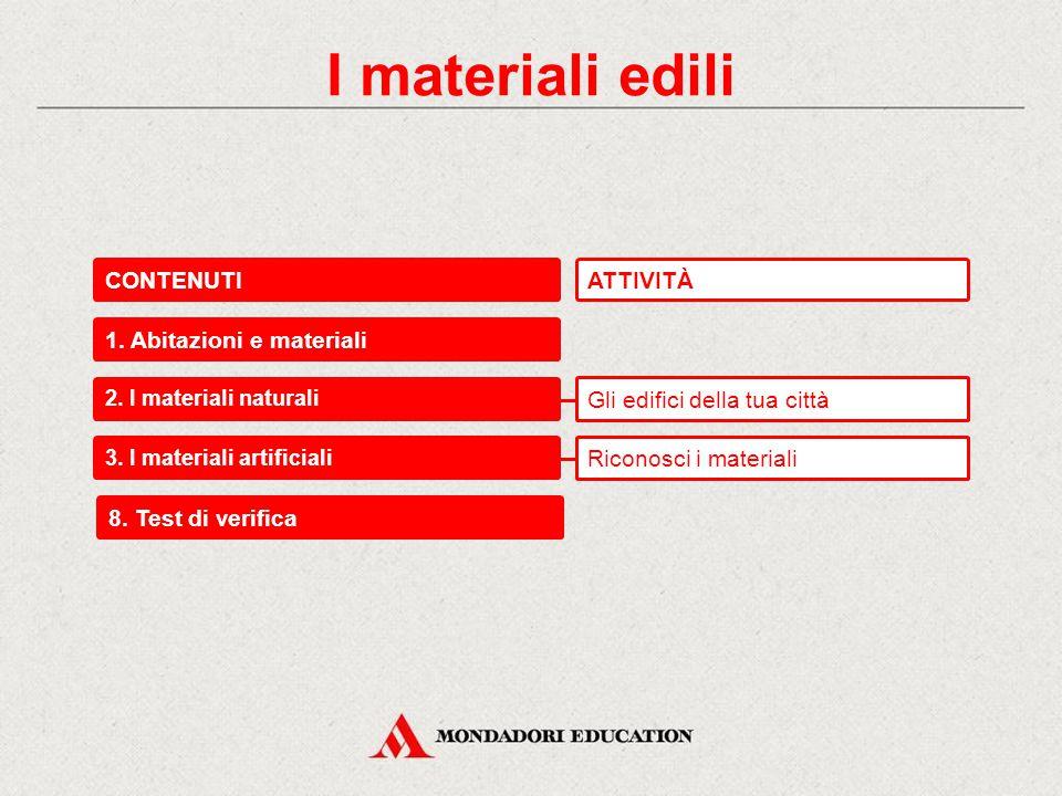 I materiali edili CONTENUTI 1. Abitazioni e materiali