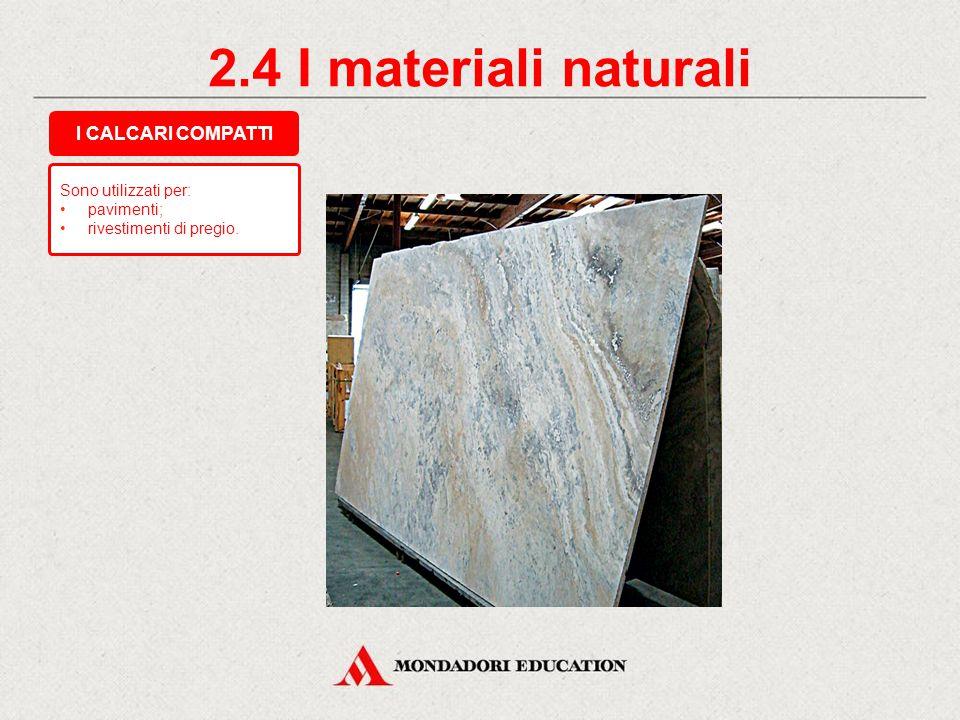 2.4 I materiali naturali I CALCARI COMPATTI * Sono utilizzati per: