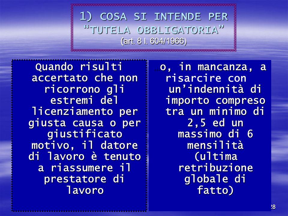 1) COSA SI INTENDE PER TUTELA OBBLIGATORIA (art. 8 l. 604/1966)