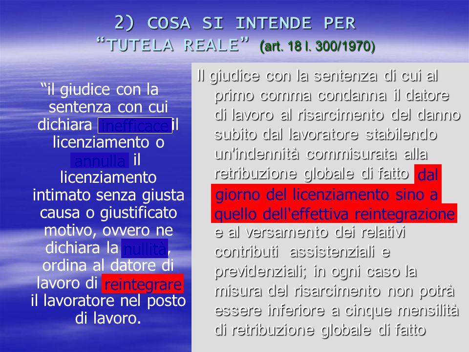 2) COSA SI INTENDE PER TUTELA REALE (art. 18 l. 300/1970)