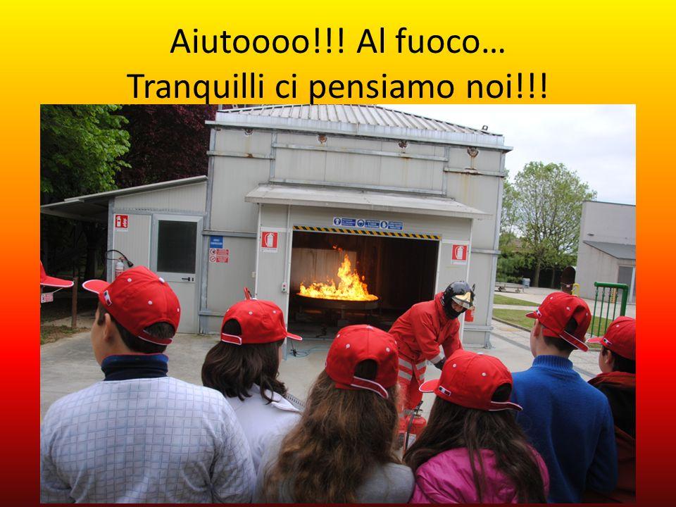 Aiutoooo!!! Al fuoco… Tranquilli ci pensiamo noi!!!