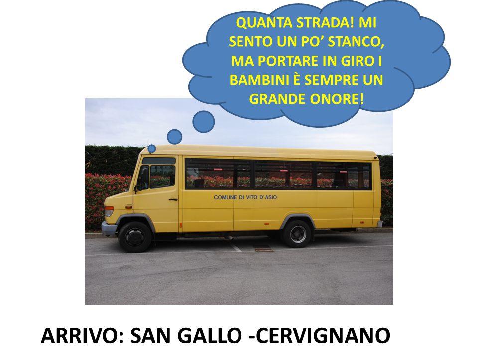 ARRIVO: SAN GALLO -CERVIGNANO