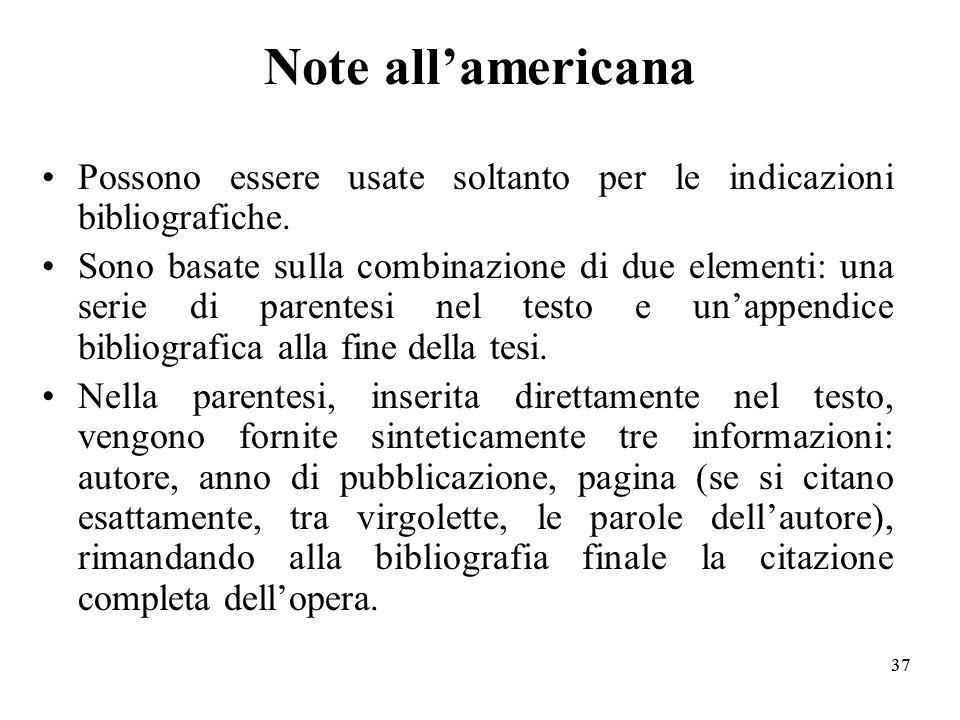 Note all'americana Possono essere usate soltanto per le indicazioni bibliografiche.