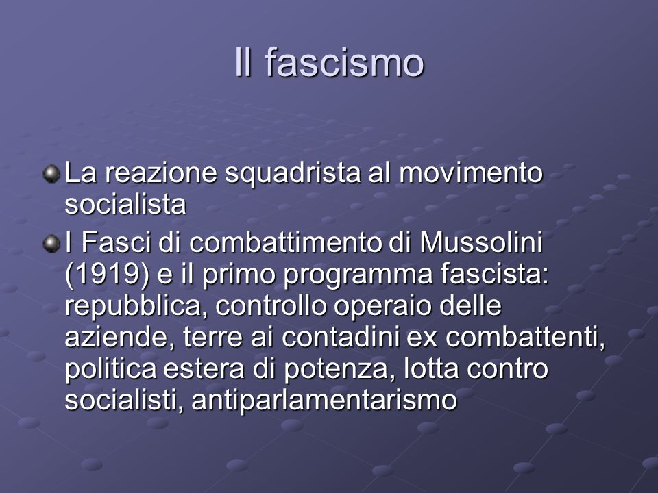 Il fascismo La reazione squadrista al movimento socialista