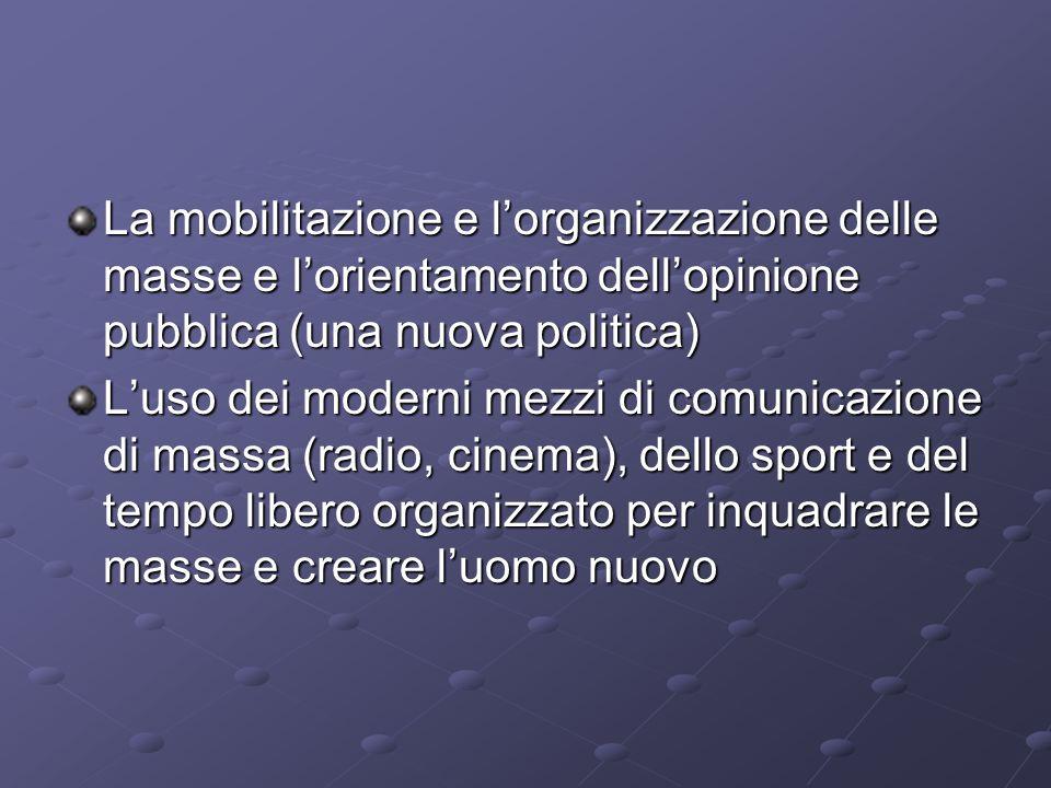 La mobilitazione e l'organizzazione delle masse e l'orientamento dell'opinione pubblica (una nuova politica)