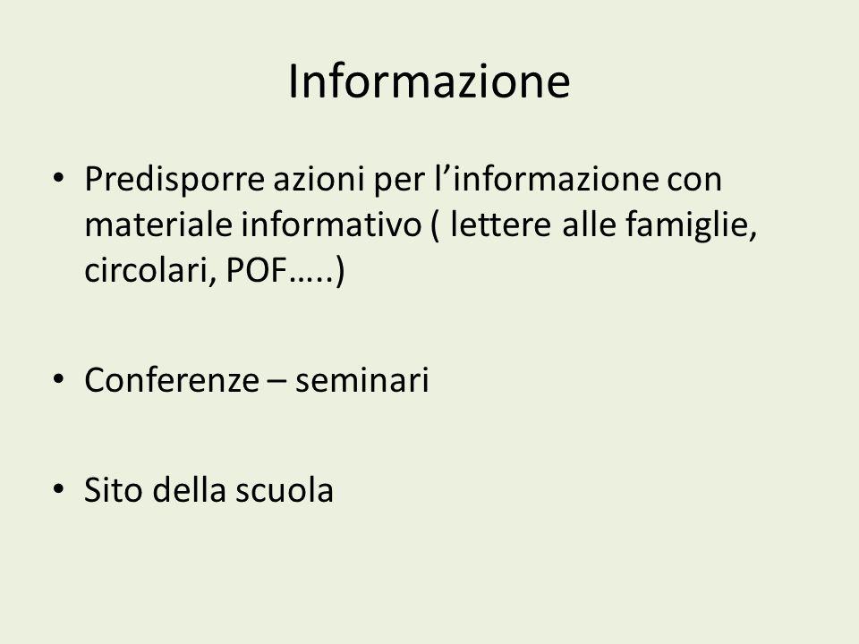 Informazione Predisporre azioni per l'informazione con materiale informativo ( lettere alle famiglie, circolari, POF…..)