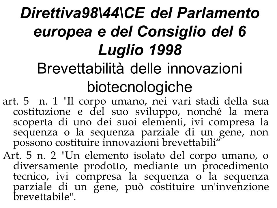 Direttiva98\44\CE del Parlamento europea e del Consiglio del 6 Luglio 1998 Brevettabilità delle innovazioni biotecnologiche