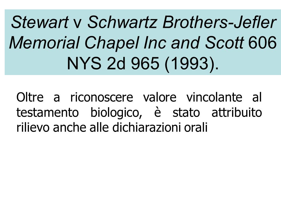 Stewart v Schwartz Brothers-Jefler Memorial Chapel Inc and Scott 606 NYS 2d 965 (1993).