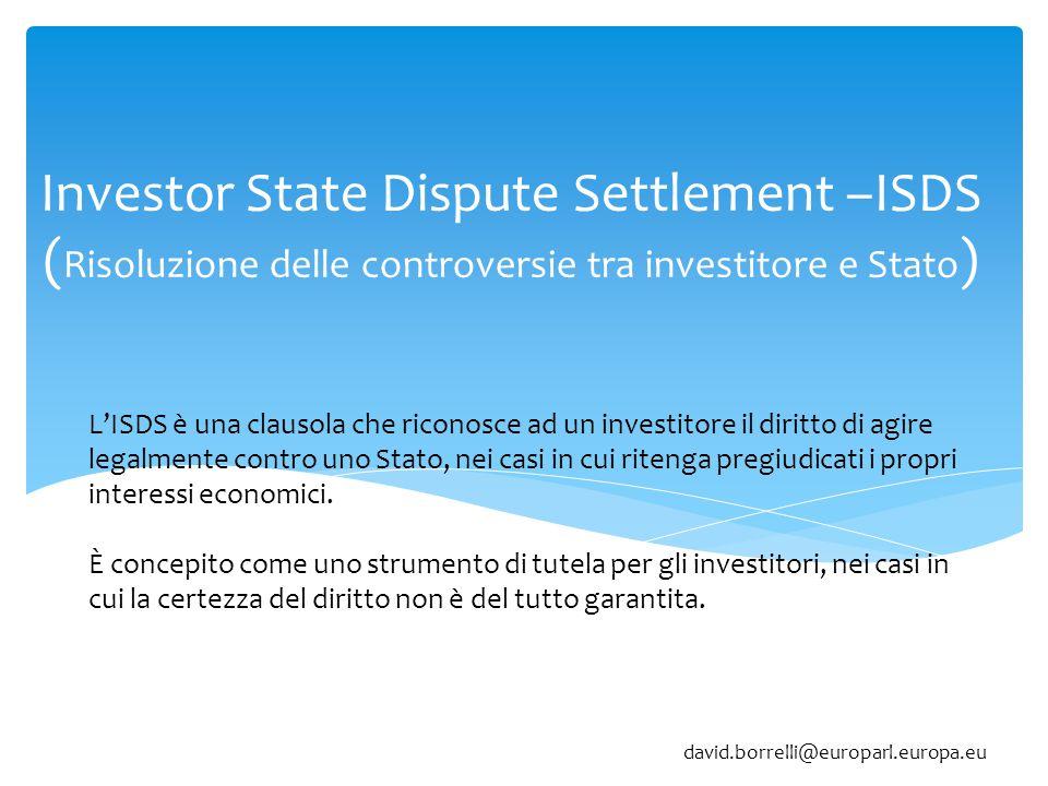 Investor State Dispute Settlement –ISDS (Risoluzione delle controversie tra investitore e Stato)
