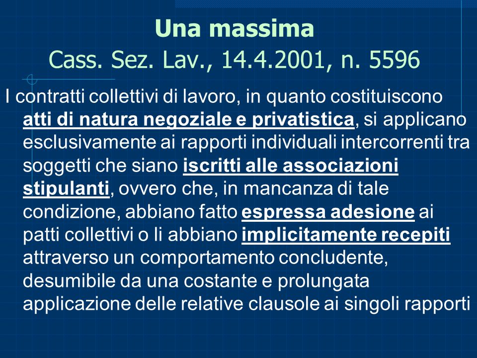 Una massima Cass. Sez. Lav., 14.4.2001, n. 5596
