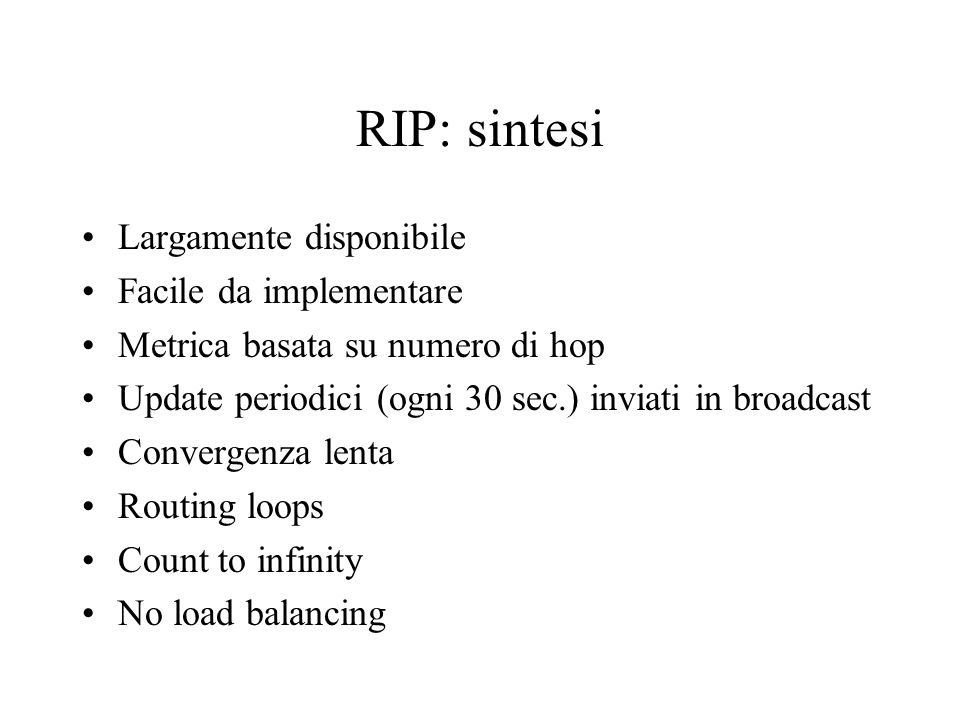 RIP: sintesi Largamente disponibile Facile da implementare
