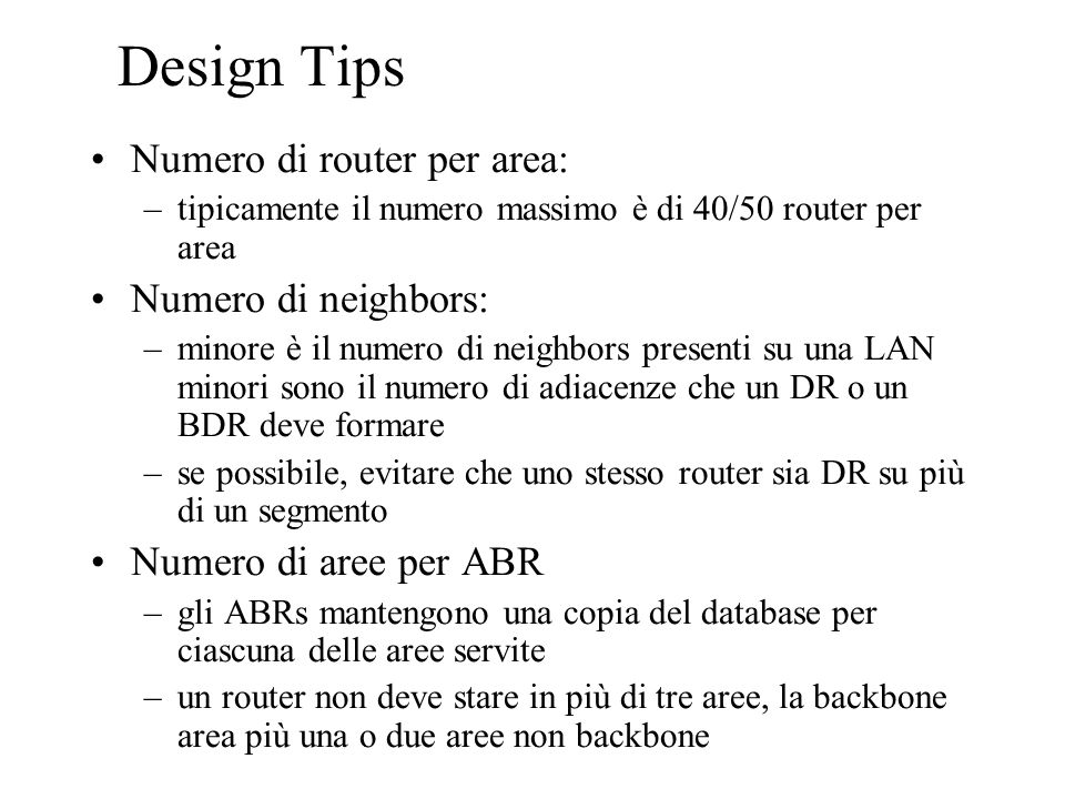 Design Tips Numero di router per area: Numero di neighbors: