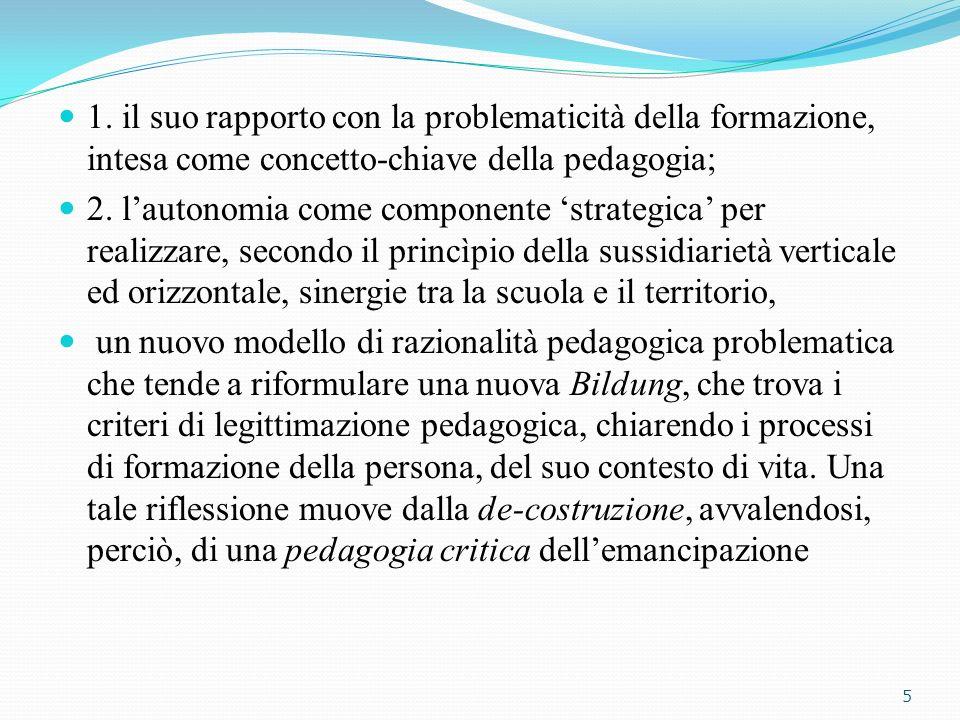 1. il suo rapporto con la problematicità della formazione, intesa come concetto-chiave della pedagogia;
