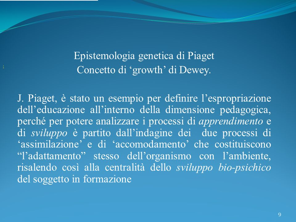 Epistemologia genetica di Piaget Concetto di 'growth' di Dewey.