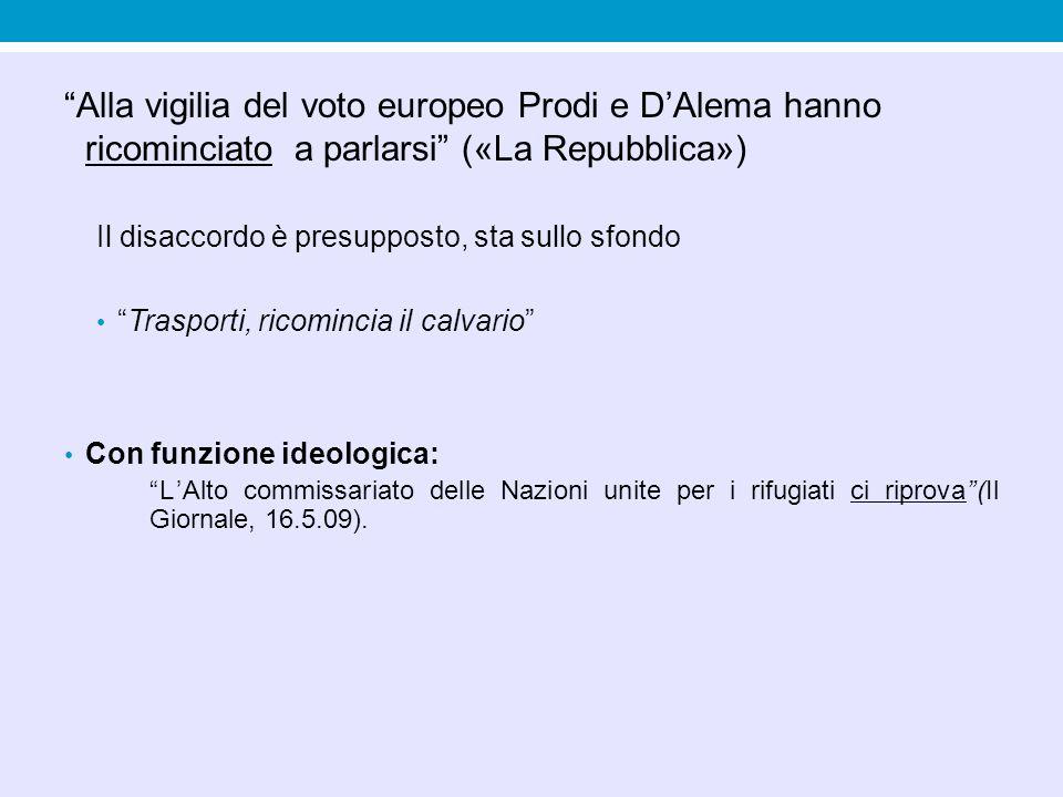 Alla vigilia del voto europeo Prodi e D'Alema hanno ricominciato a parlarsi («La Repubblica»)