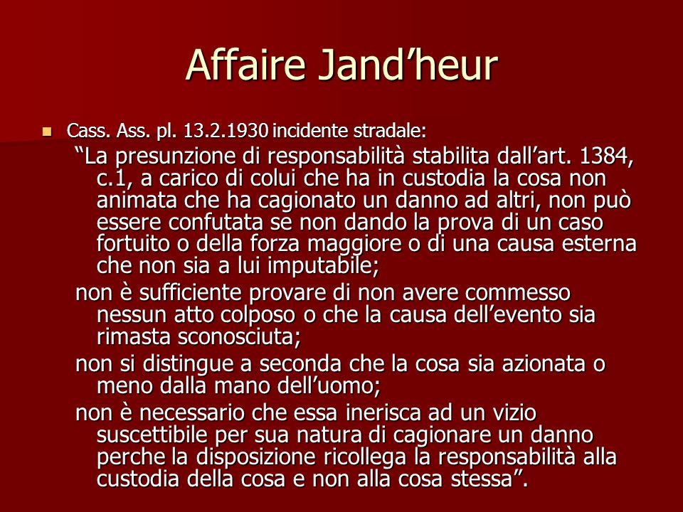 Affaire Jand'heur Cass. Ass. pl. 13.2.1930 incidente stradale: