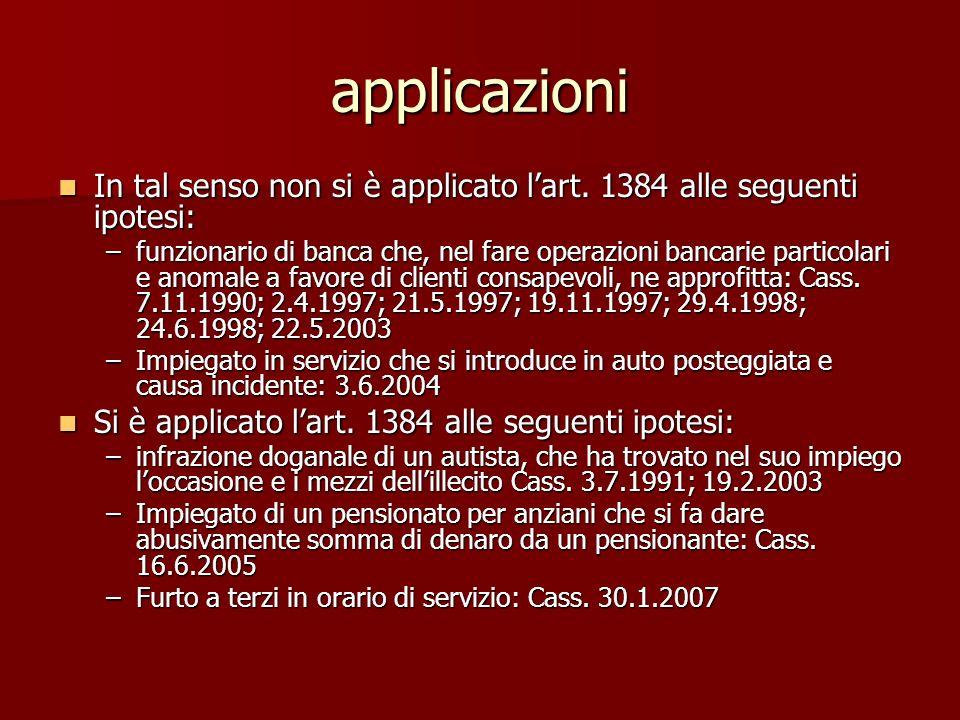 applicazioni In tal senso non si è applicato l'art. 1384 alle seguenti ipotesi: