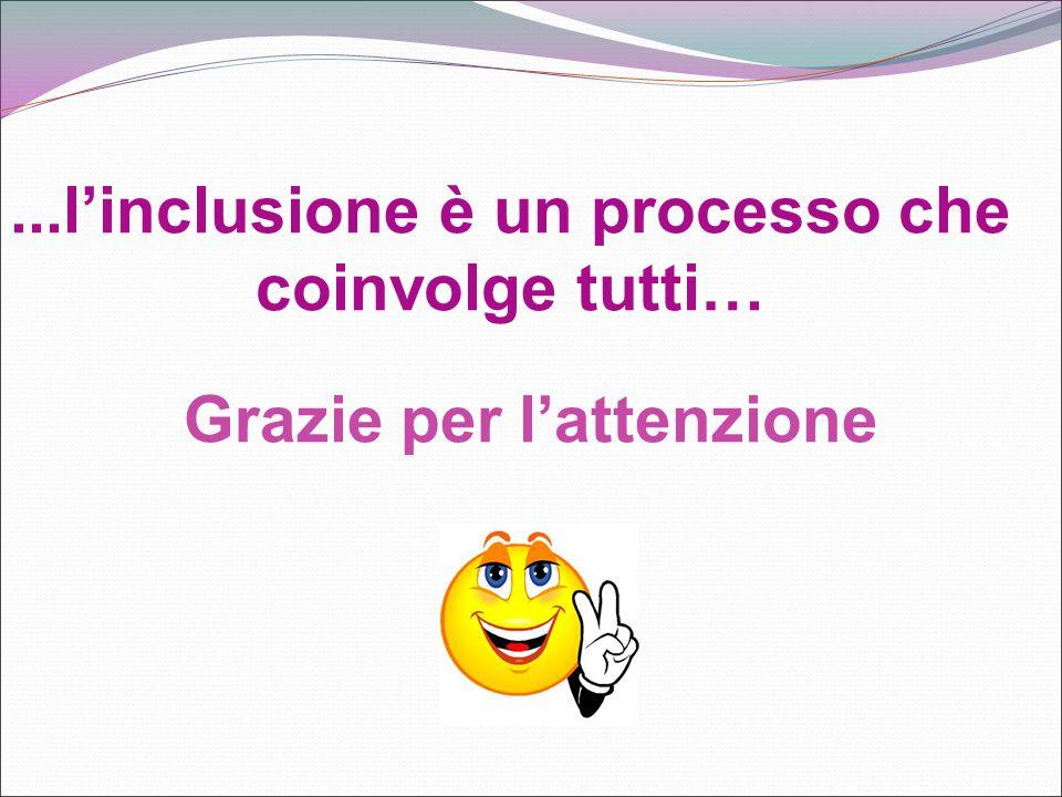 ...l'inclusione è un processo che coinvolge tutti…