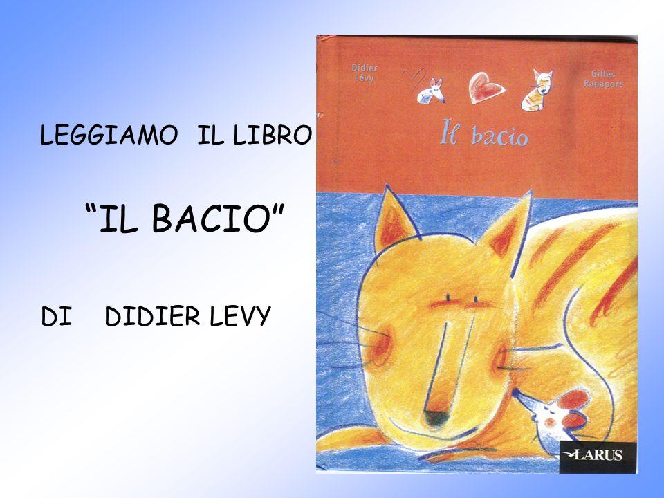 LEGGIAMO IL LIBRO IL BACIO DI DIDIER LEVY
