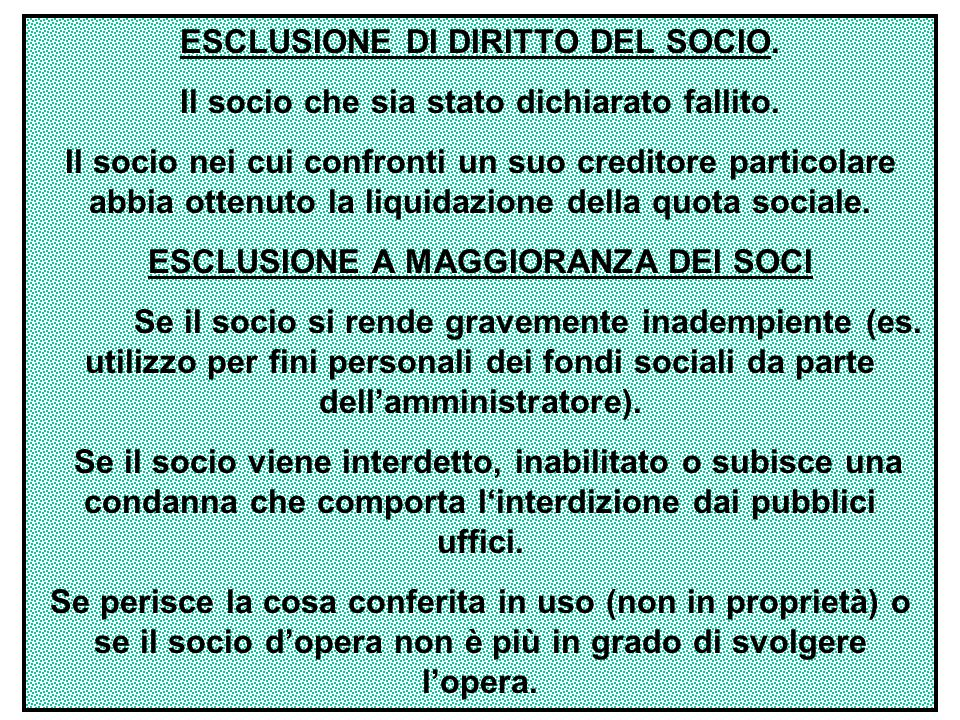 ESCLUSIONE DI DIRITTO DEL SOCIO.