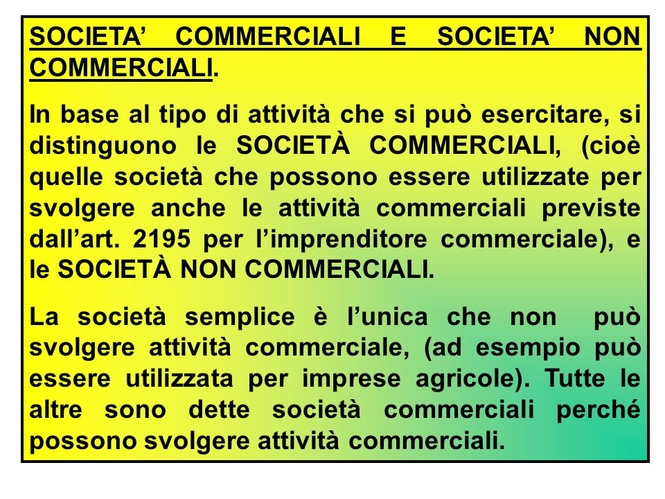 SOCIETA' COMMERCIALI E SOCIETA' NON COMMERCIALI.