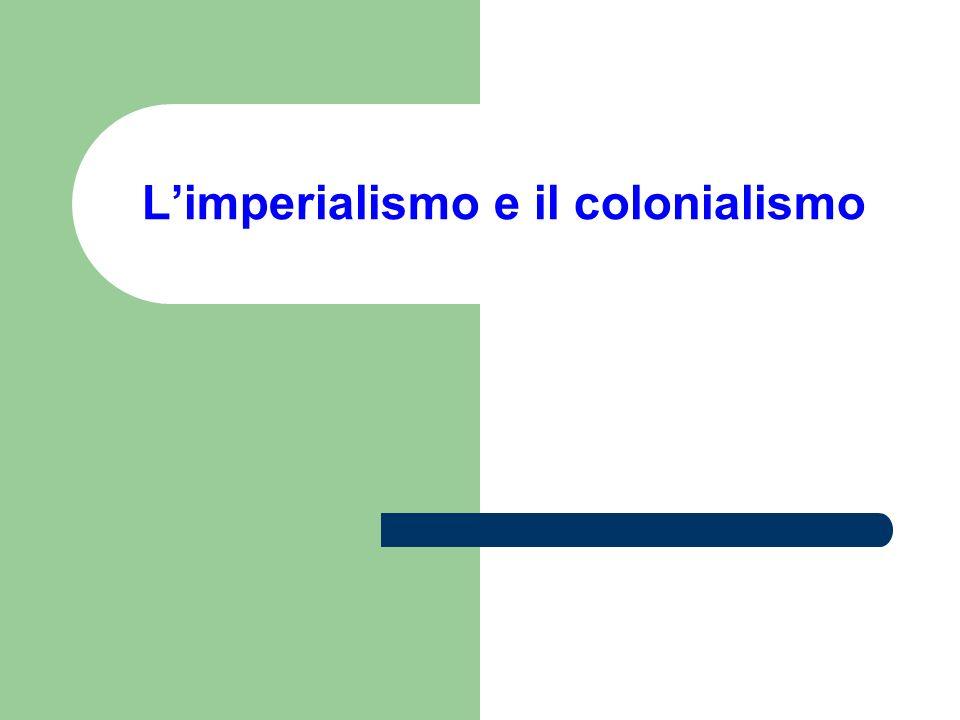 L'imperialismo e il colonialismo