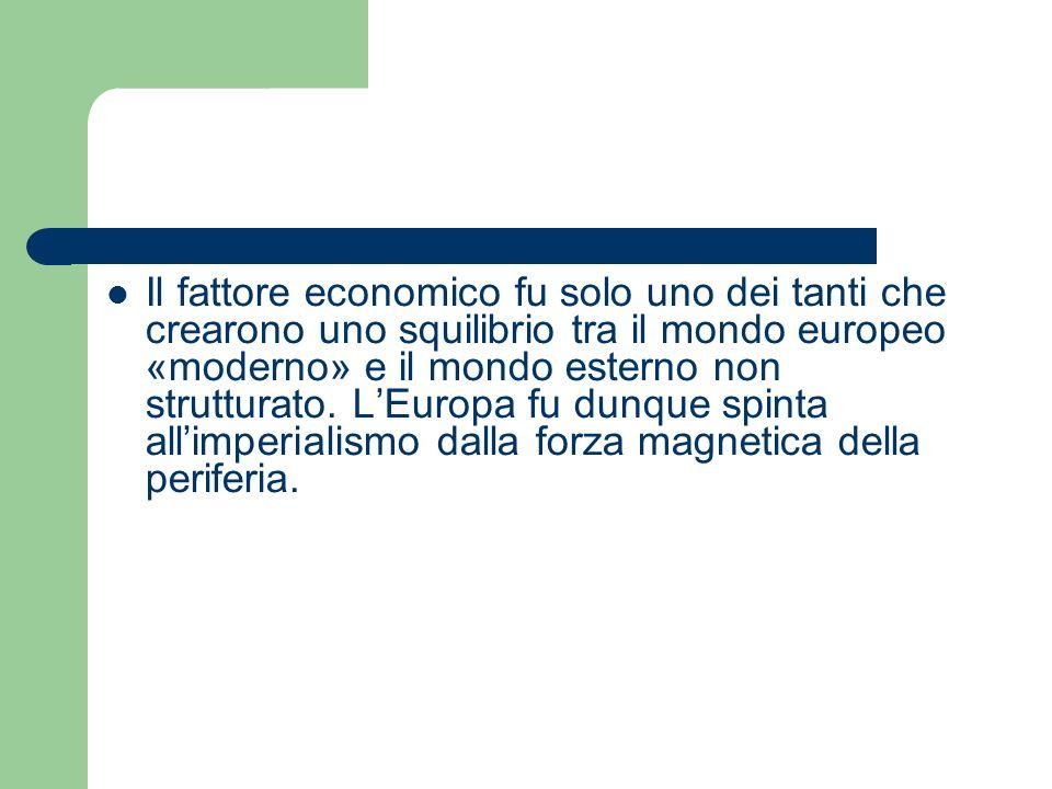 Il fattore economico fu solo uno dei tanti che crearono uno squilibrio tra il mondo europeo «moderno» e il mondo esterno non strutturato.