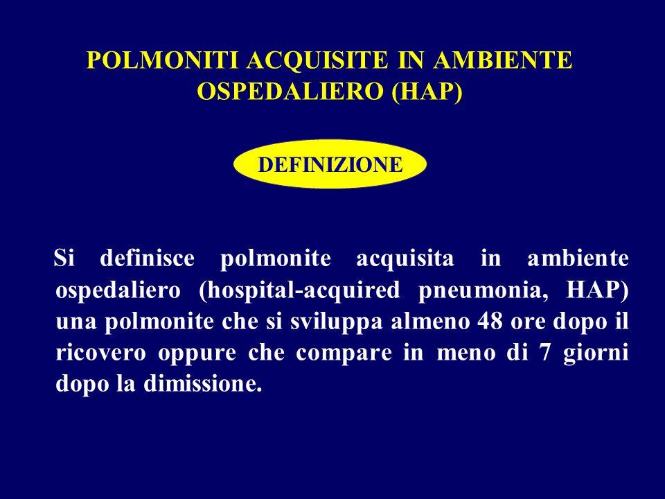 POLMONITI ACQUISITE IN AMBIENTE OSPEDALIERO (HAP)