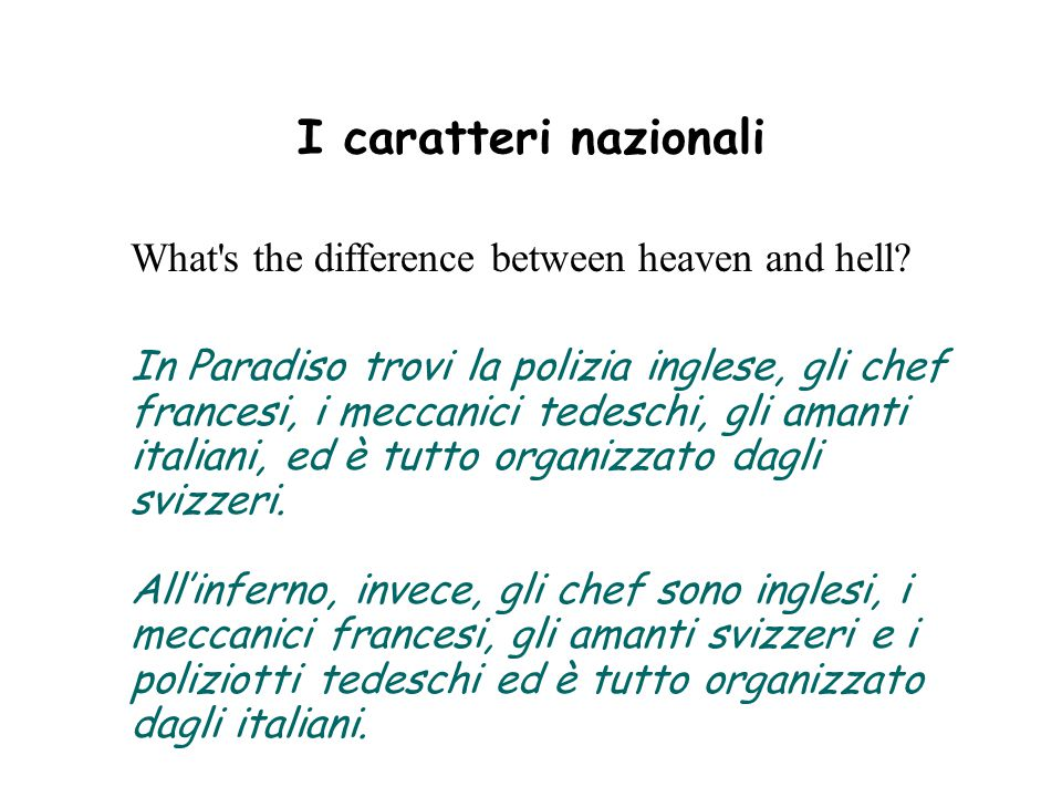 I caratteri nazionali What s the difference between heaven and hell