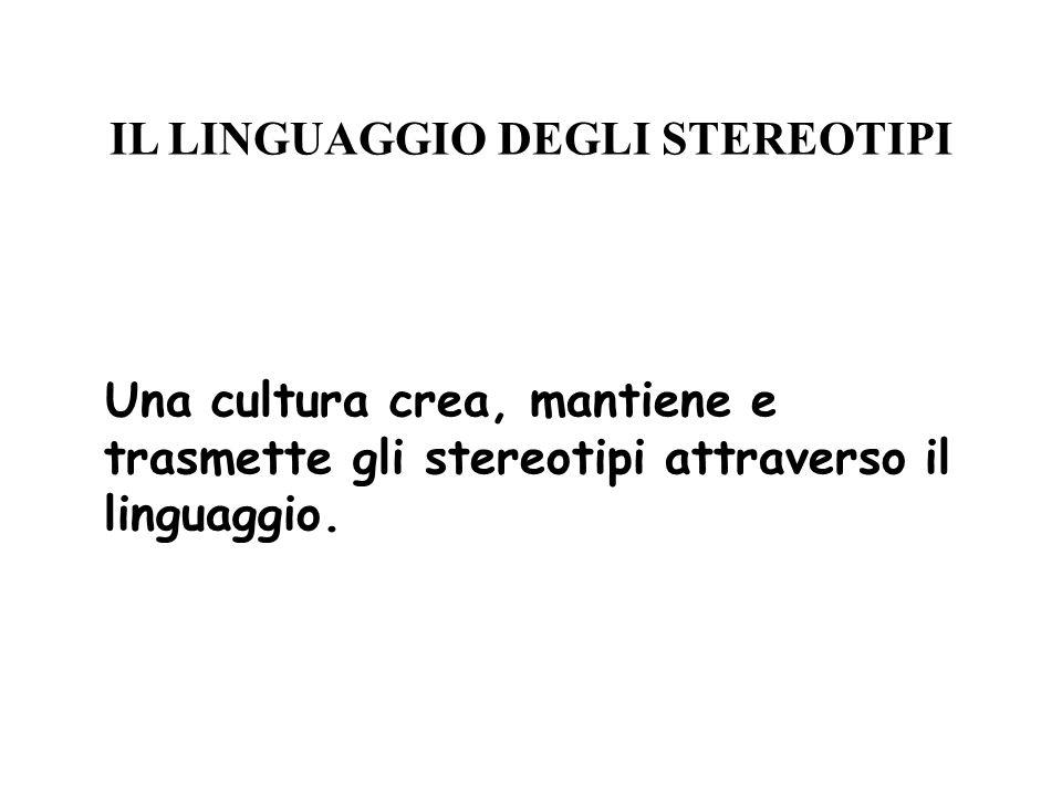 IL LINGUAGGIO DEGLI STEREOTIPI