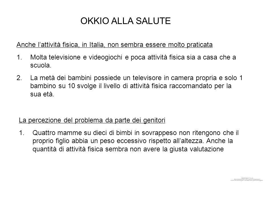 OKKIO ALLA SALUTE Anche l'attività fisica, in Italia, non sembra essere molto praticata.
