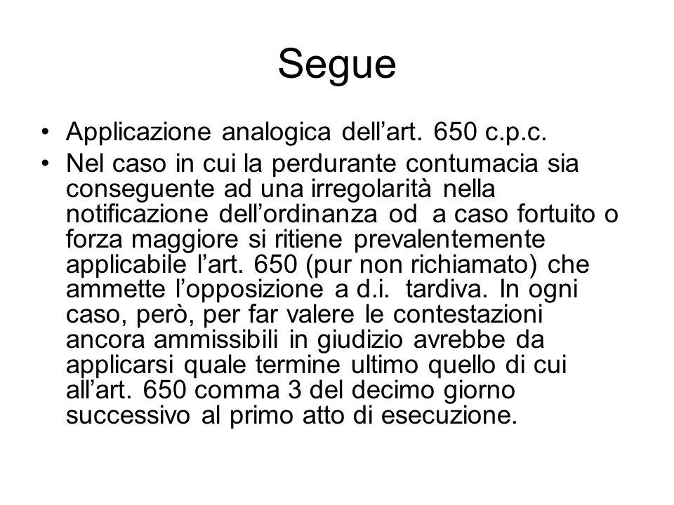 Segue Applicazione analogica dell'art. 650 c.p.c.