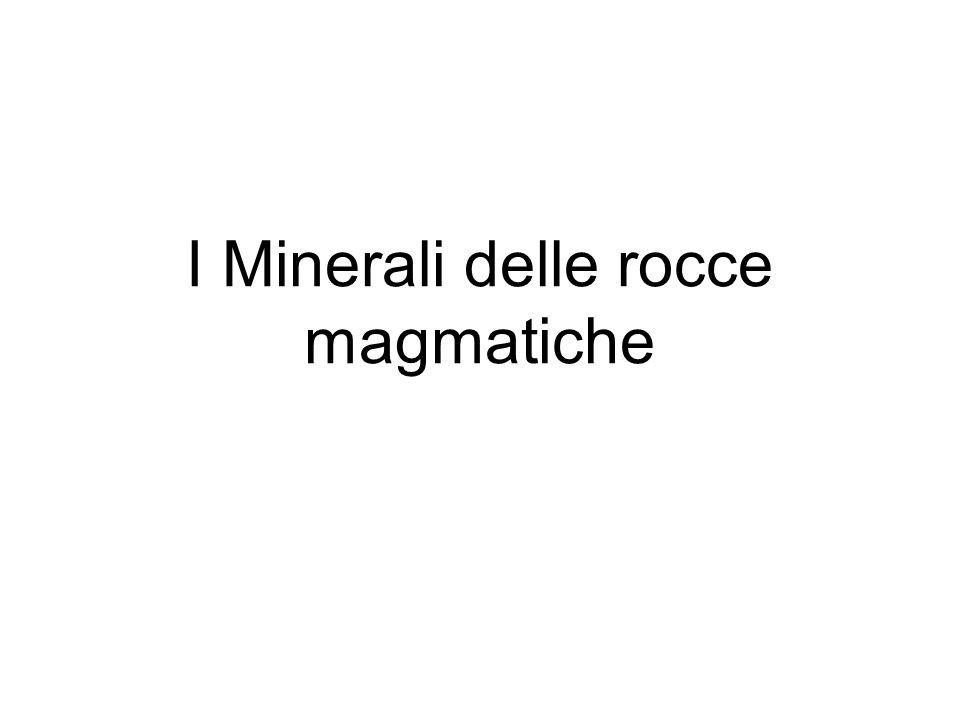 I Minerali delle rocce magmatiche