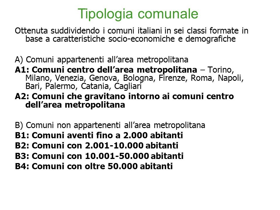 Tipologia comunale Ottenuta suddividendo i comuni italiani in sei classi formate in base a caratteristiche socio-economiche e demografiche.