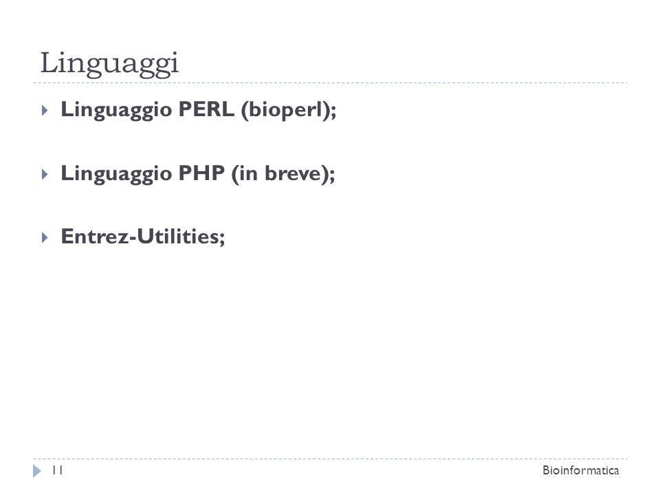 Linguaggi Linguaggio PERL (bioperl); Linguaggio PHP (in breve);