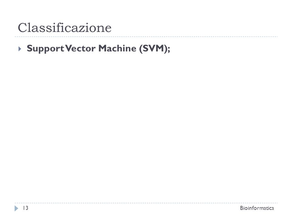 Classificazione Support Vector Machine (SVM); Bioinformatica